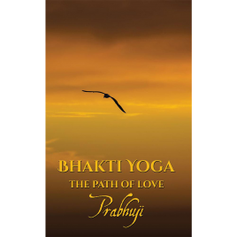 Bhakti yoga – the path of love